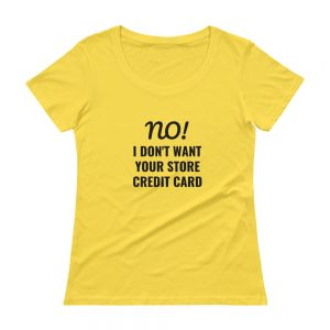 Funny Ladies t-shirt - No I don't want your store credit card